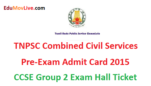 TNPSC Combined Civil Services Pre Exam Admit Card 2015