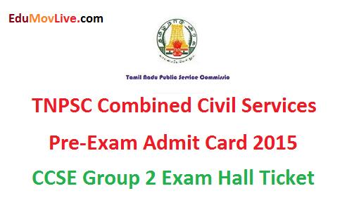 TNPSC Combined Civil Services Pre Exam Admit Card 2015