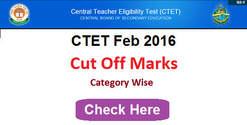 CTET Feb 2016 Cut Off Marks