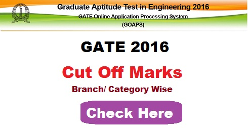GATE 2016 Cut off Marks Category Wise and Branch Wise