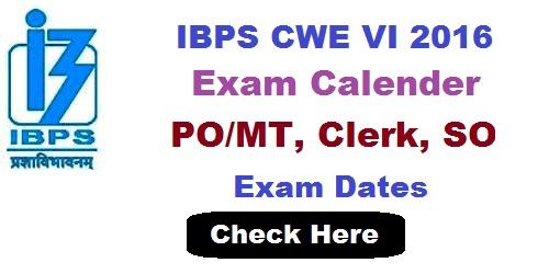 IBPS CWE VI 2016 Exam Calendar