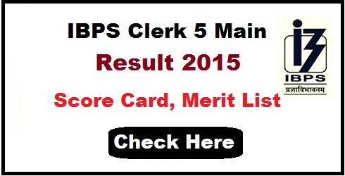 IBPS Clerk 5 Main Result 2015