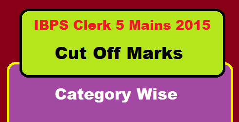IBPS Clerk Mains Cut Off Marks 2016