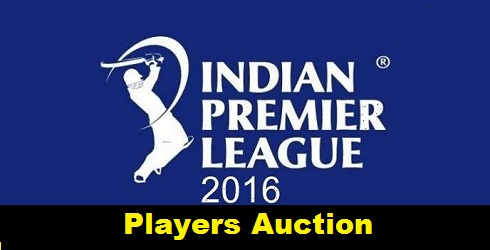 IPL Auction 2016 Live Streaming, Players List, Teams Squad Buyers