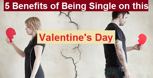 Benefits of Being Single On This Valentine's Day