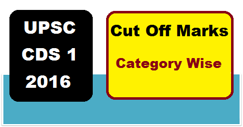 upsc cds 1 cut off marks 2016