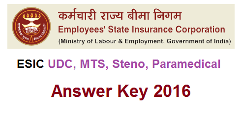 ESIC Answer Key 2016 for UDC, MTS Steno, Paramedical Exam
