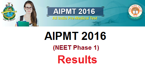AIPMT 2016 Result, Score Card, Cut Off   NEET 1 Result 2016 at aipmt.nic.in