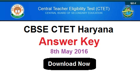 CBSE CTET 2016 Answer Key 8th May | CTET Haryana Answer Key Paper 1, 2