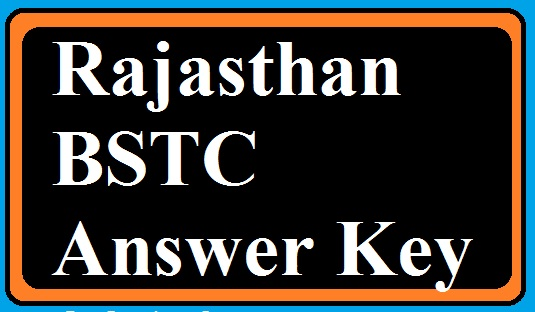 Rajasthan BSTC Answer Key 2016